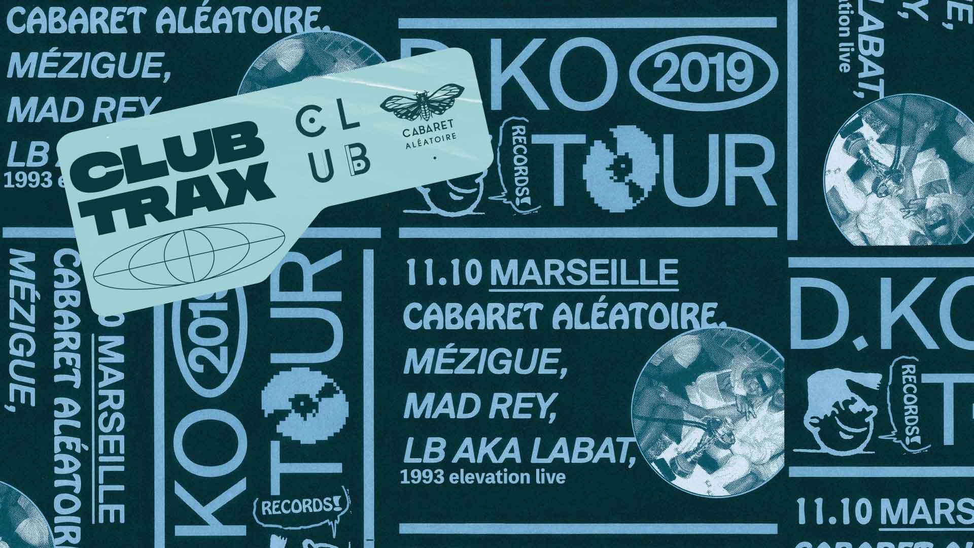 Club Cabaret x Trax :  Mad Rey + Mézigue + LB aka LABAT