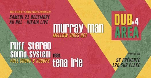 DUB AREA #4 Murray Man Ruff Stéréo • 21/12 • NKL • Nice