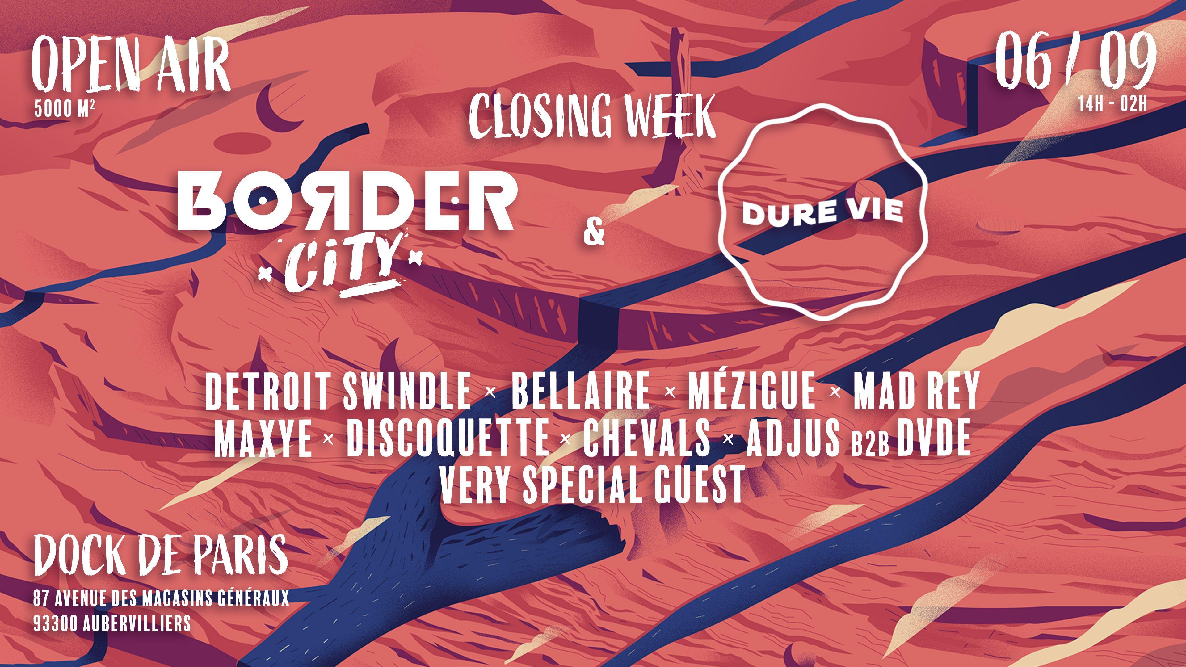 Border City x Dure Vie w/ Detroit Swindle l Bellaire l Mezigue