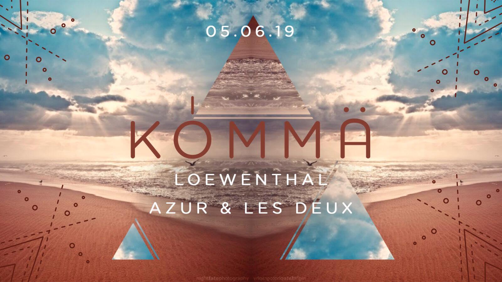 Kömma x Muzo Creative w/ Loewenthal, Azur, Les Deux
