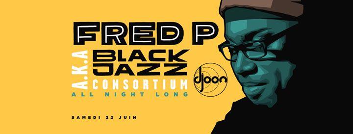 Djoon invites Fred P aka Black Jazz Consortium (All Night Long)