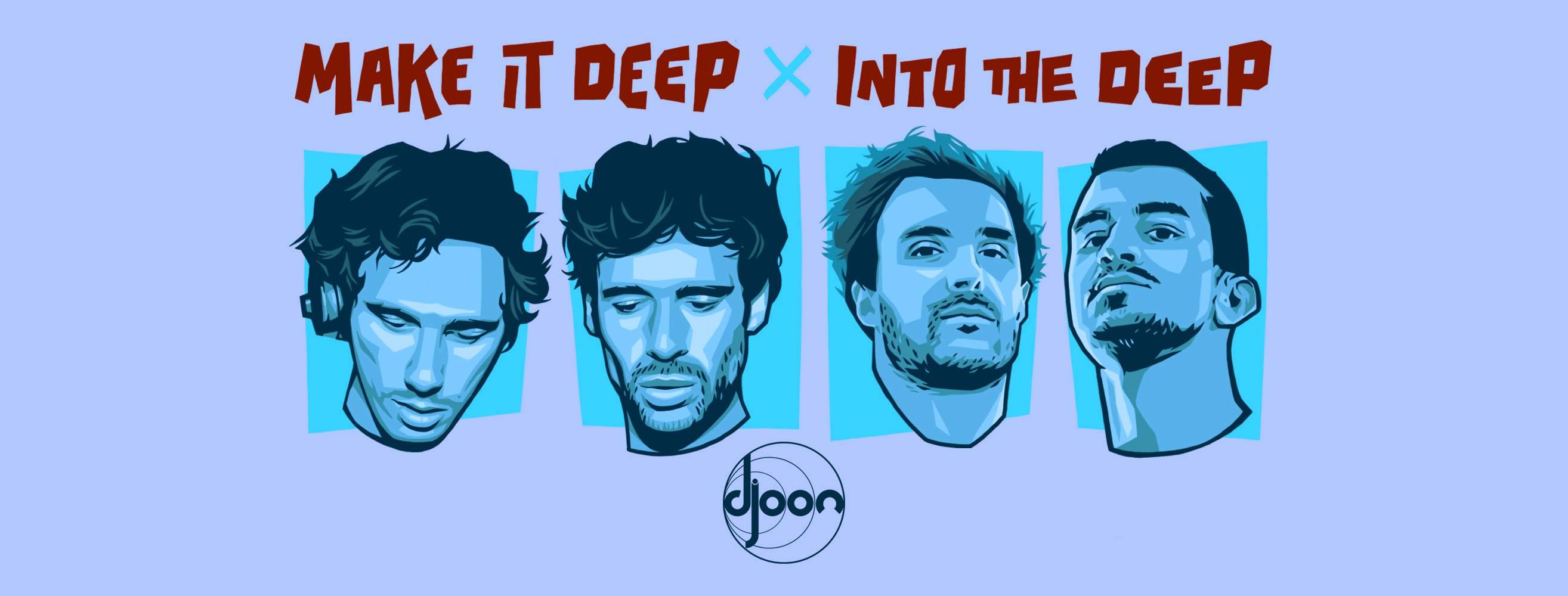 Djoon: Make It Deep x Into The Deep (all night long)
