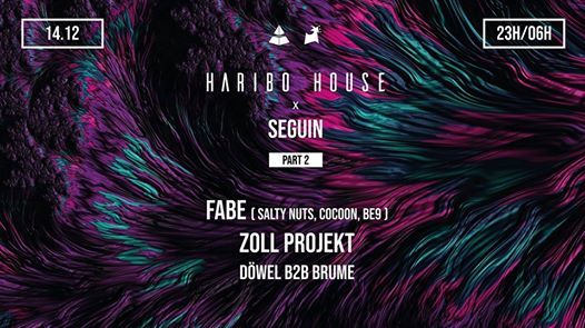 Haribo House x Seguin part.2: Fabe (extended set) & Zoll Projekt