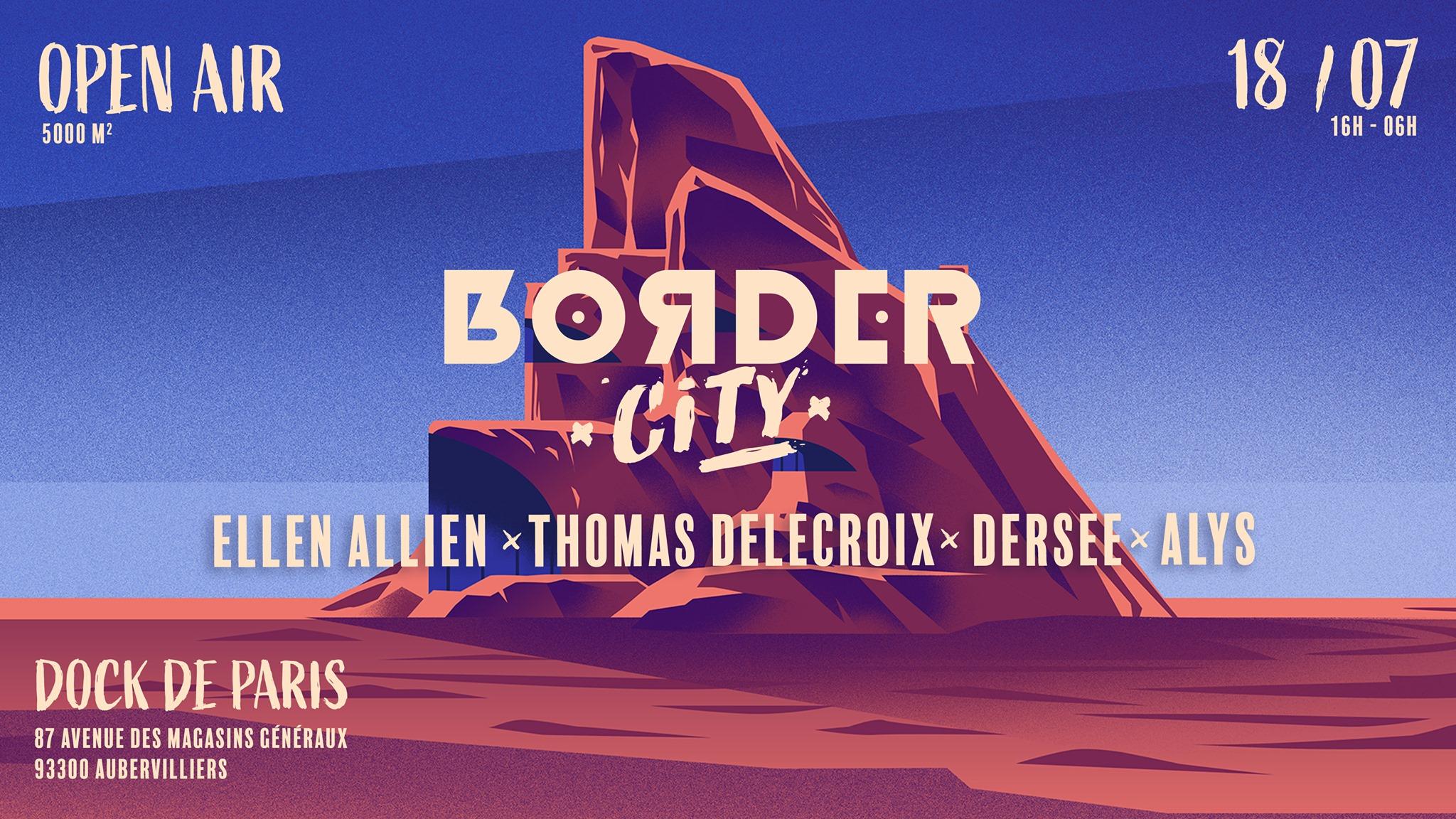Border City w/ Ellen Allien l Thomas Delecroix l Dersee l Alys