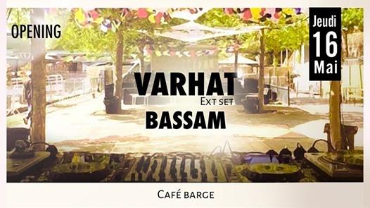 Les Barges Opening : Varhat extended set - Bassam