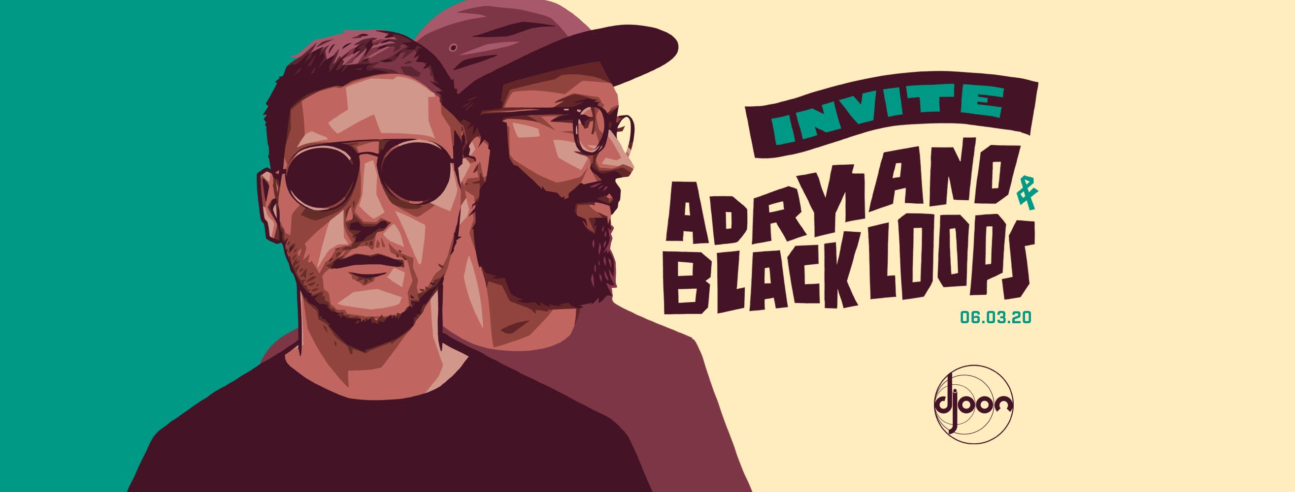Djoon: Adryiano & Black Loops
