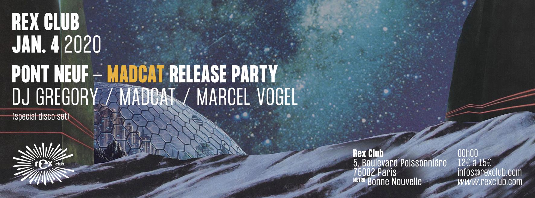 Pont Neuf • Madcat Release Party · DJ Gregory · Marcel Vogel