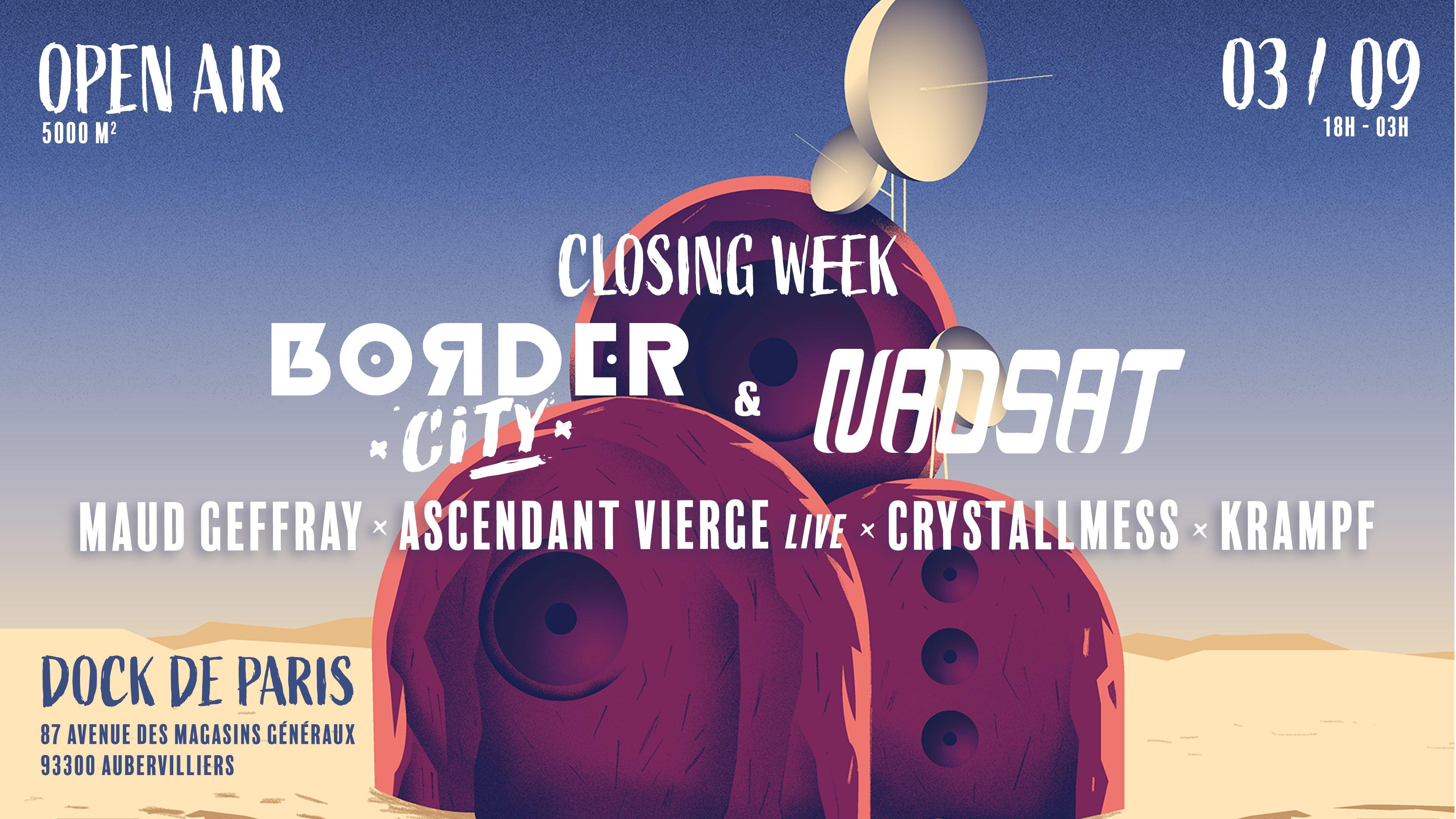 Closing WE: Border City x Nadsat w/ Maud Geffray l