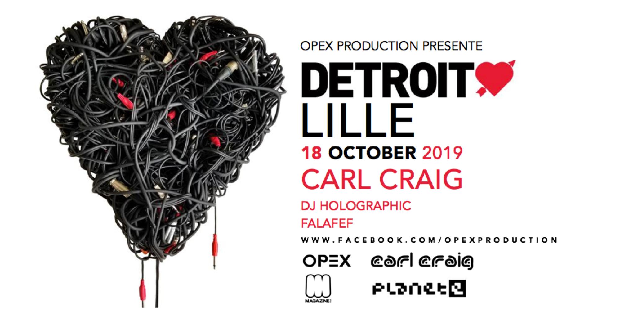 OPEX présente Detroit Love Lille w/ Carl Craig