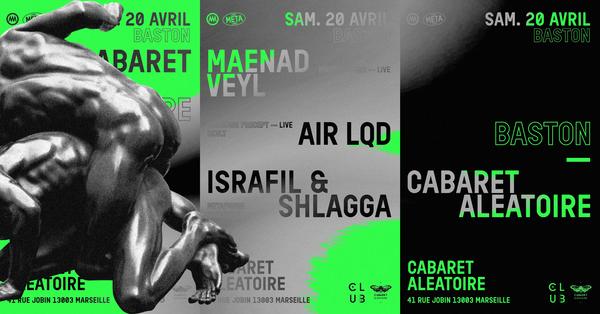 Club Cabaret x Metaphore Collectif : Air Lqd + Maenad Veyl + Shlagga B2B Israfil