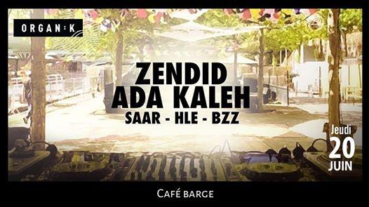 Les barges x Organïk : Zendid, Ada Kaleh, Saar B2B Hle