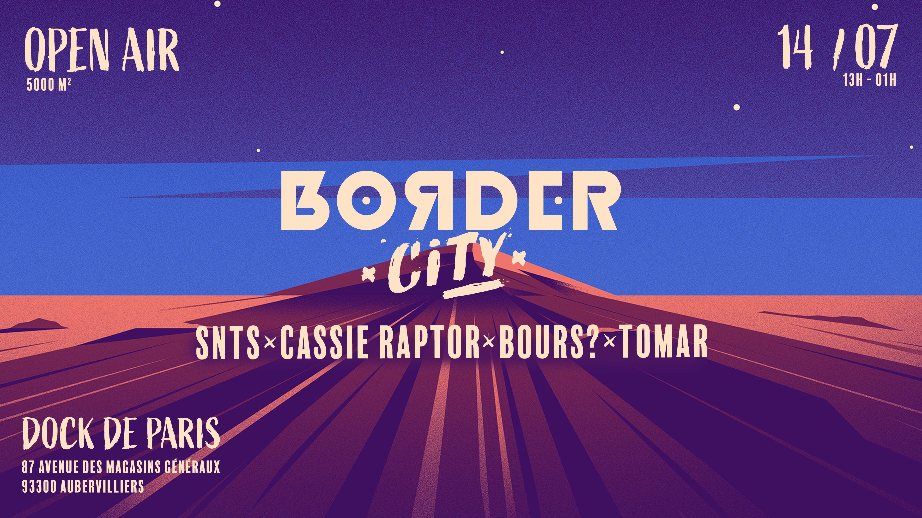 Border City w/ SNTS l Cassie Raptor l Tomar l Bours?