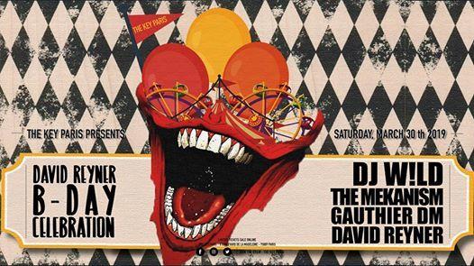 David Reyner Bday w/ DJ W!LD, The Mekanism,GauthierDM at The Key