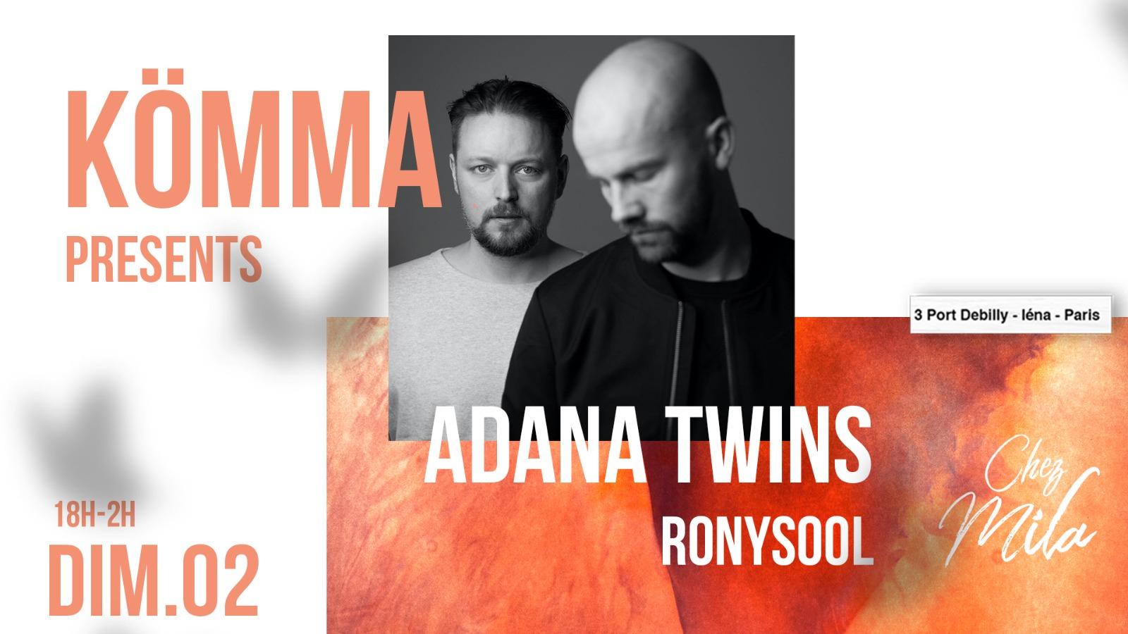 KÖMMA Paris x Chez Mila presents : Adana Twins (Diynamic)