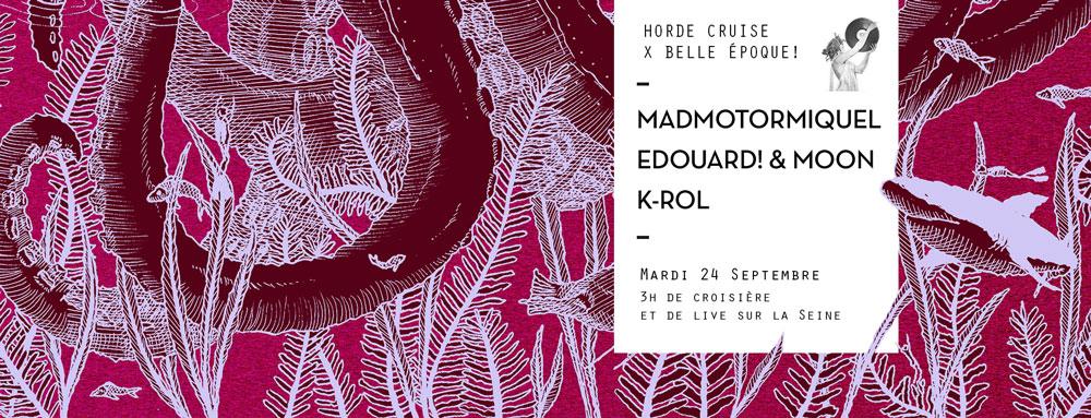 Horde Cruise S3E14 x Belle Époque! : Madmotormiquel