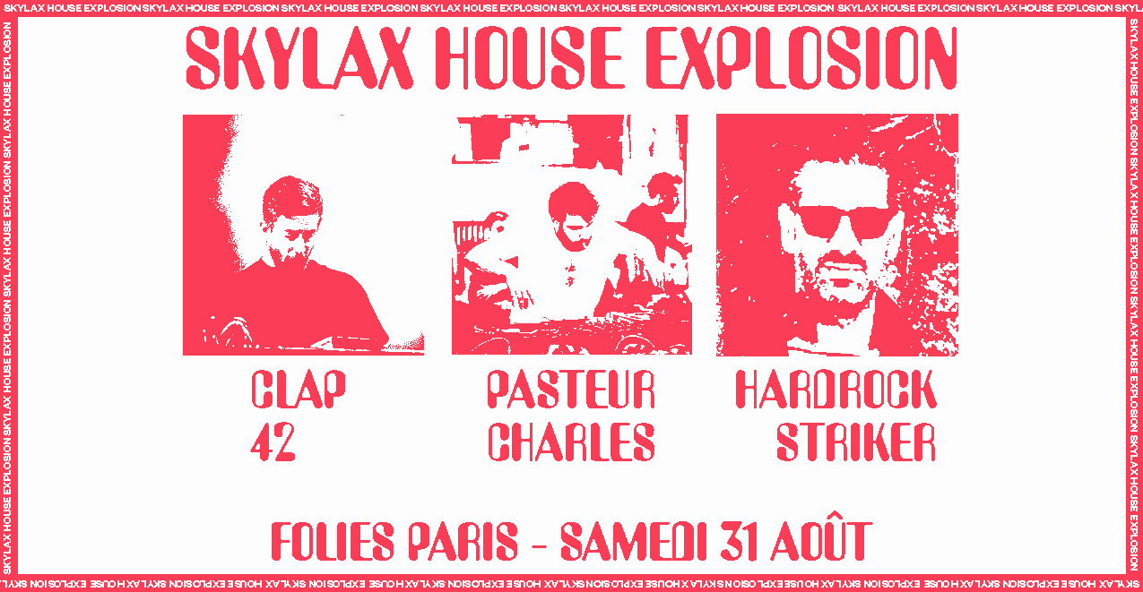 Skylax House Explosion w/ Hardrock Striker, Pasteur Charles, Clap42