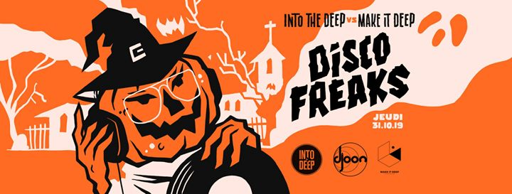 Djoon: Disco Freaks w/ Make It Deep & Into The Deep