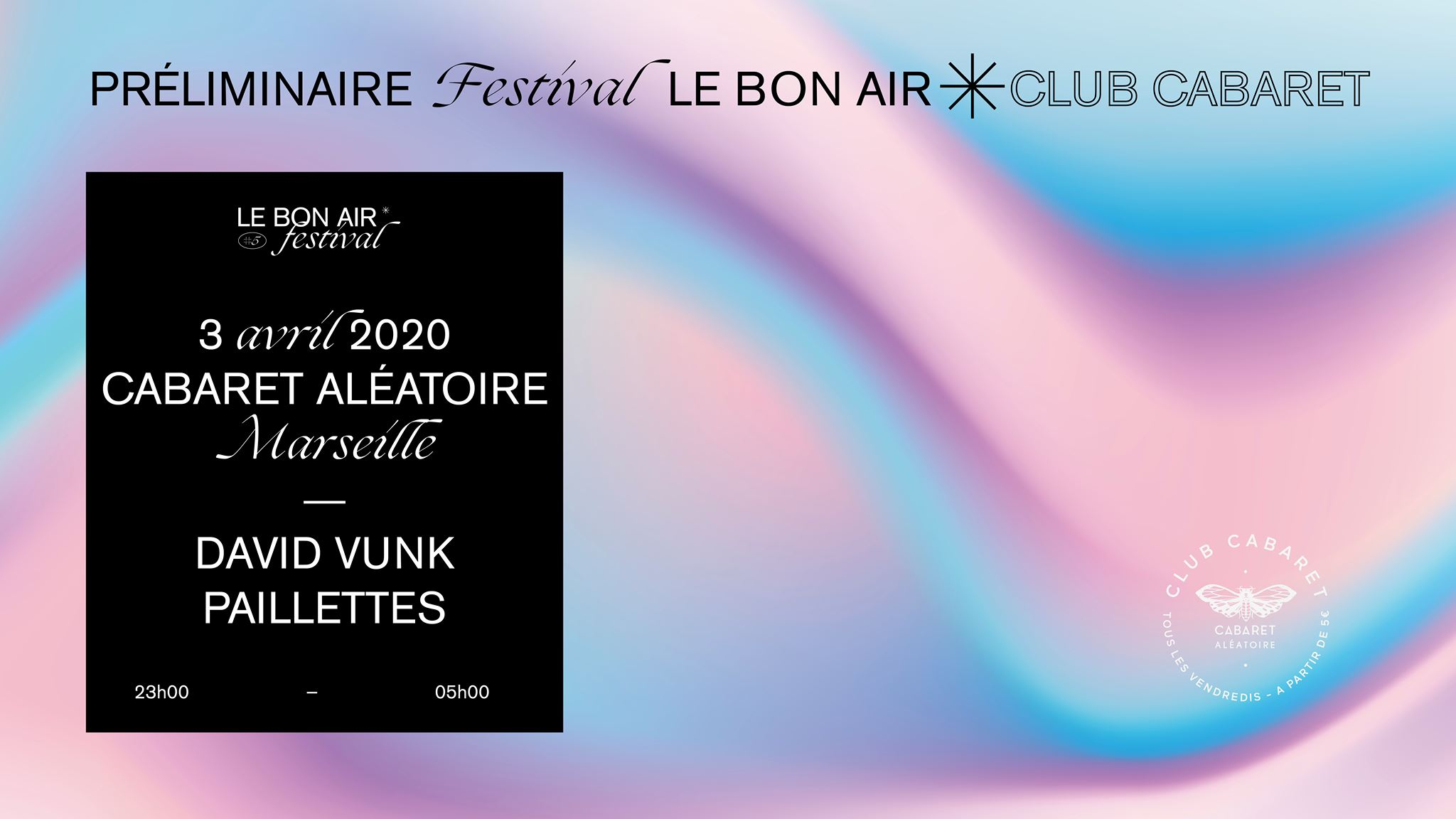 CLUB CABARET X Préliminaire Festival Le Bon Air :  DAVID VUNK