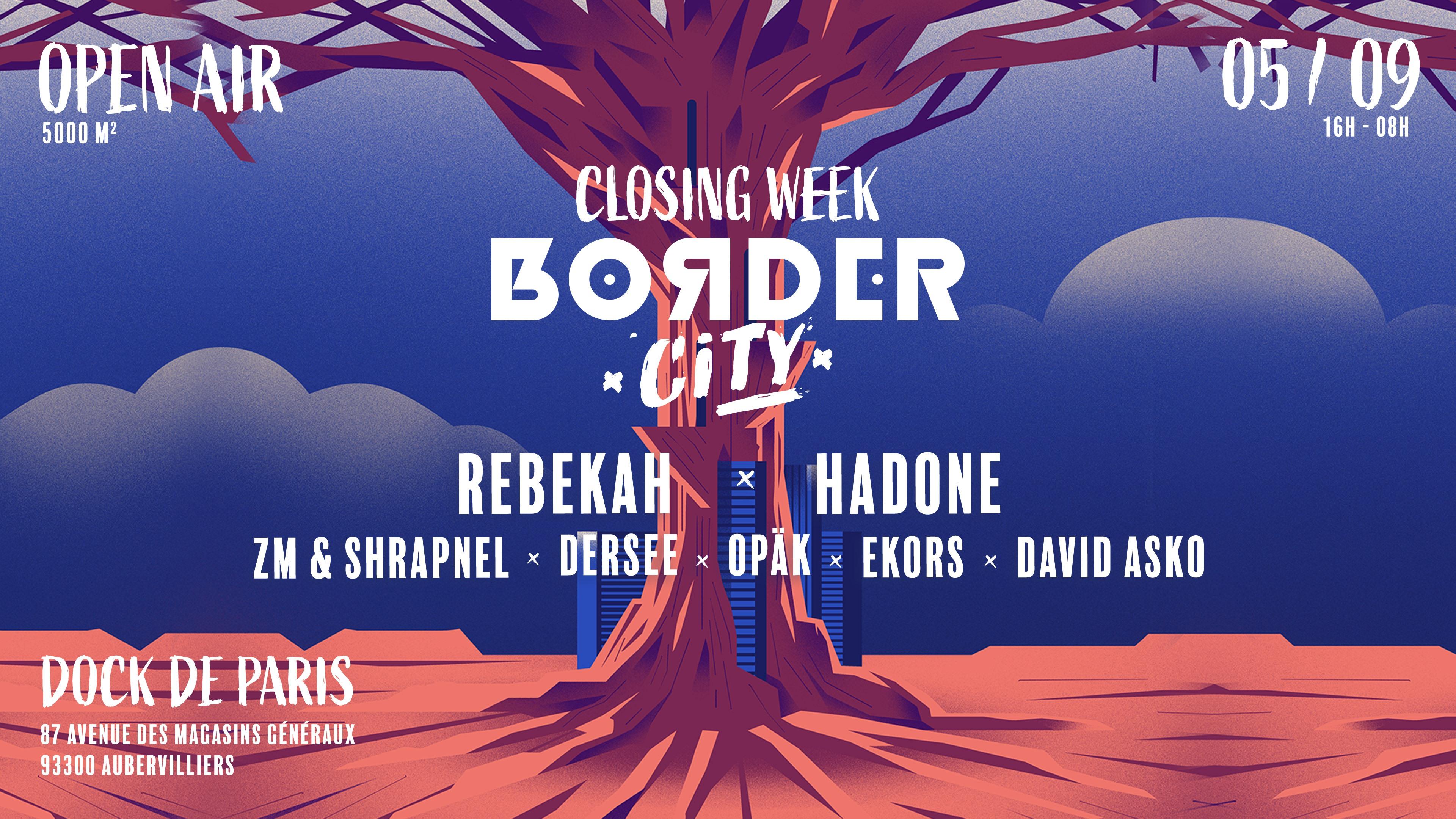 Border City : Closing w/ Rebekah l Hadone l David Asko l Opäk