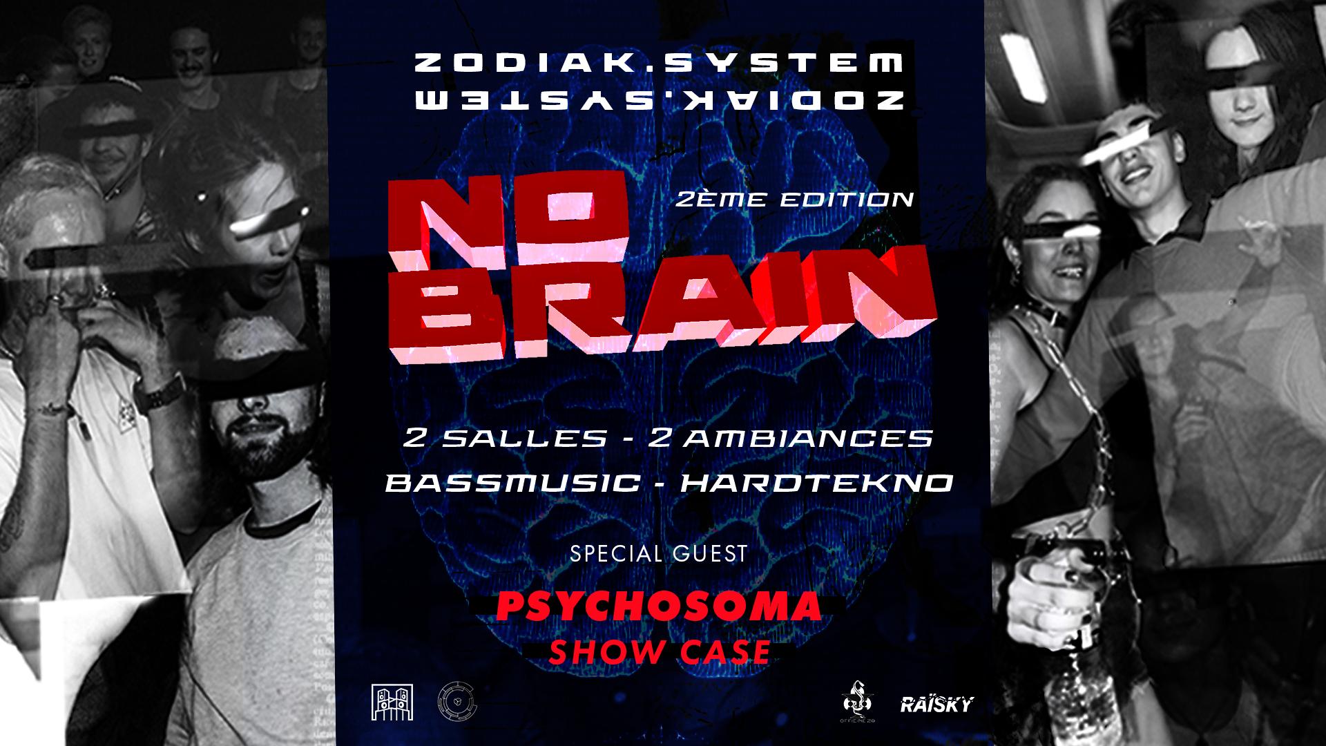 NO BRAIN 2 - Zodiak x Psychosoma
