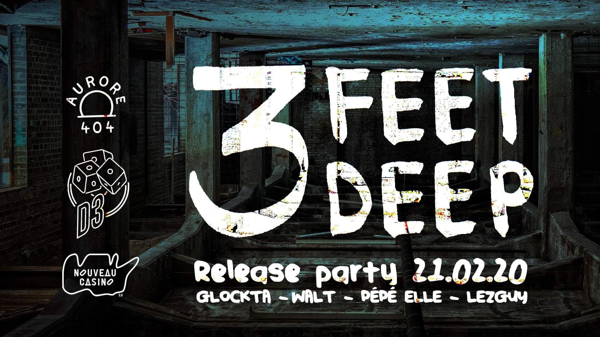 Aurore 404 & D3 : 3 Feet Deep [Launch] w/ Glockta