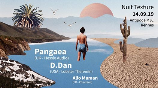 Nuit Texture • Pangaea, D.Dan, Allo Maman at Antipode MJC