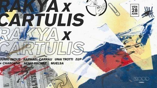 RAKYA x CARTULIS   JUNKI INOUE - Z@P - RAPHAEL CARRAU - UNAI TROTTI - CHARONNE - NEMO VACHEZ - MUELSA