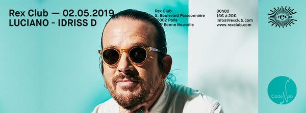 Rex Club Présente: Luciano & Idriss D