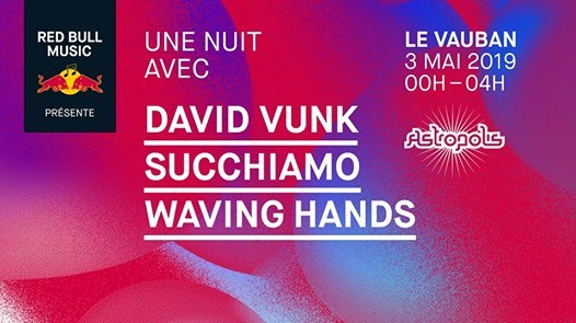 Red Bull Music : une nuit avec David Vunk, Succhiamo…