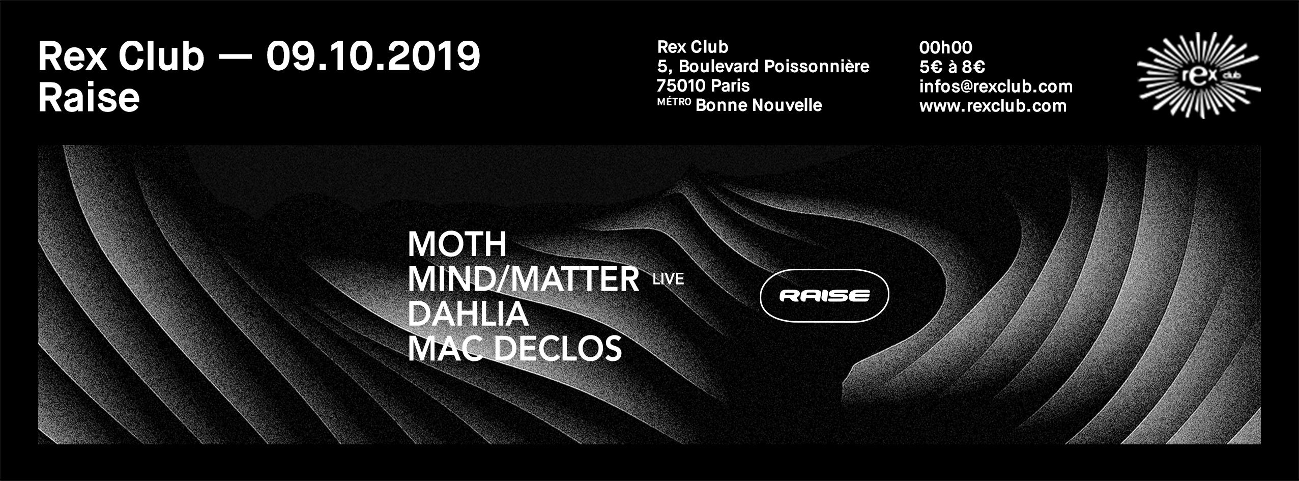 Raise: Moth, Mind/Mater Live, Dahlia, Mac Declos