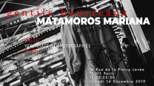 Gentils Bourreaux x Matamoros Mariana