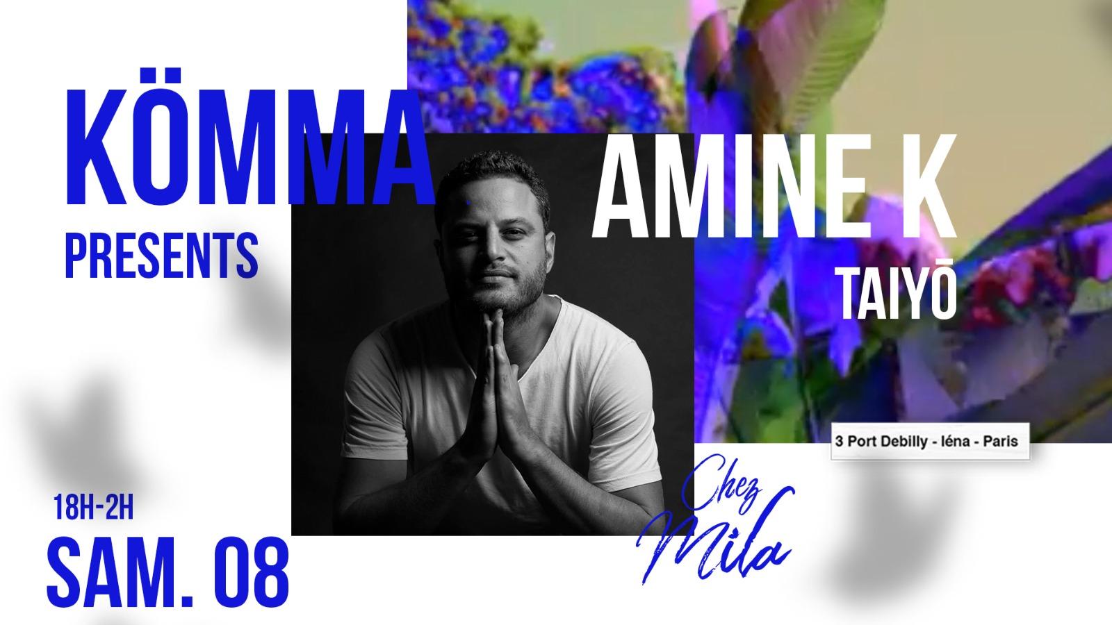 KÖMMA Paris x Chez Mila presents : Amine K (Moroko Loko)