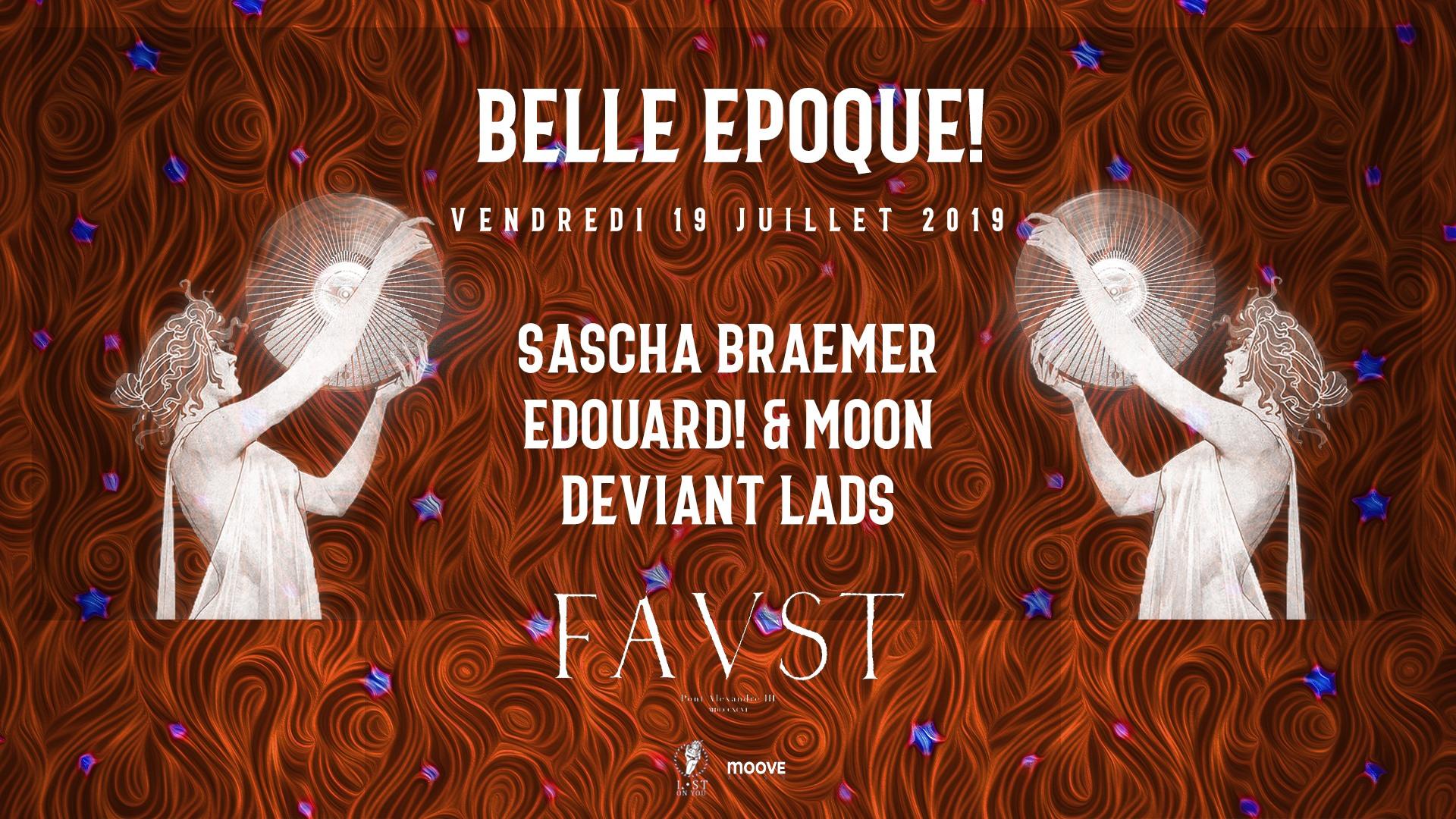 Faust — Belle Epoque! : Sascha Braemer, E! & Moon, Deviant Lads