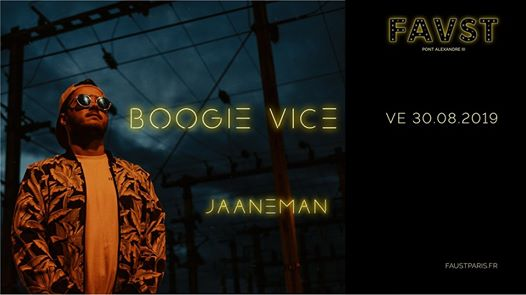 Faust Reopening: Boogie Vice - Jaaneman
