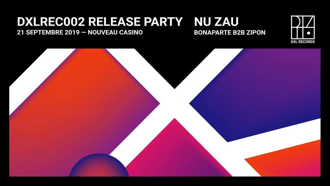 Dxlrec002 Release party : Nu Zau