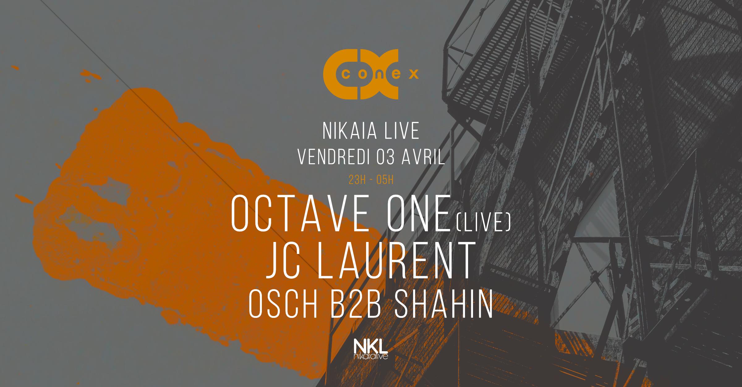 [ANNULÉ] Conex :: Octave ONE (live), & More TBC at Nikaia Live