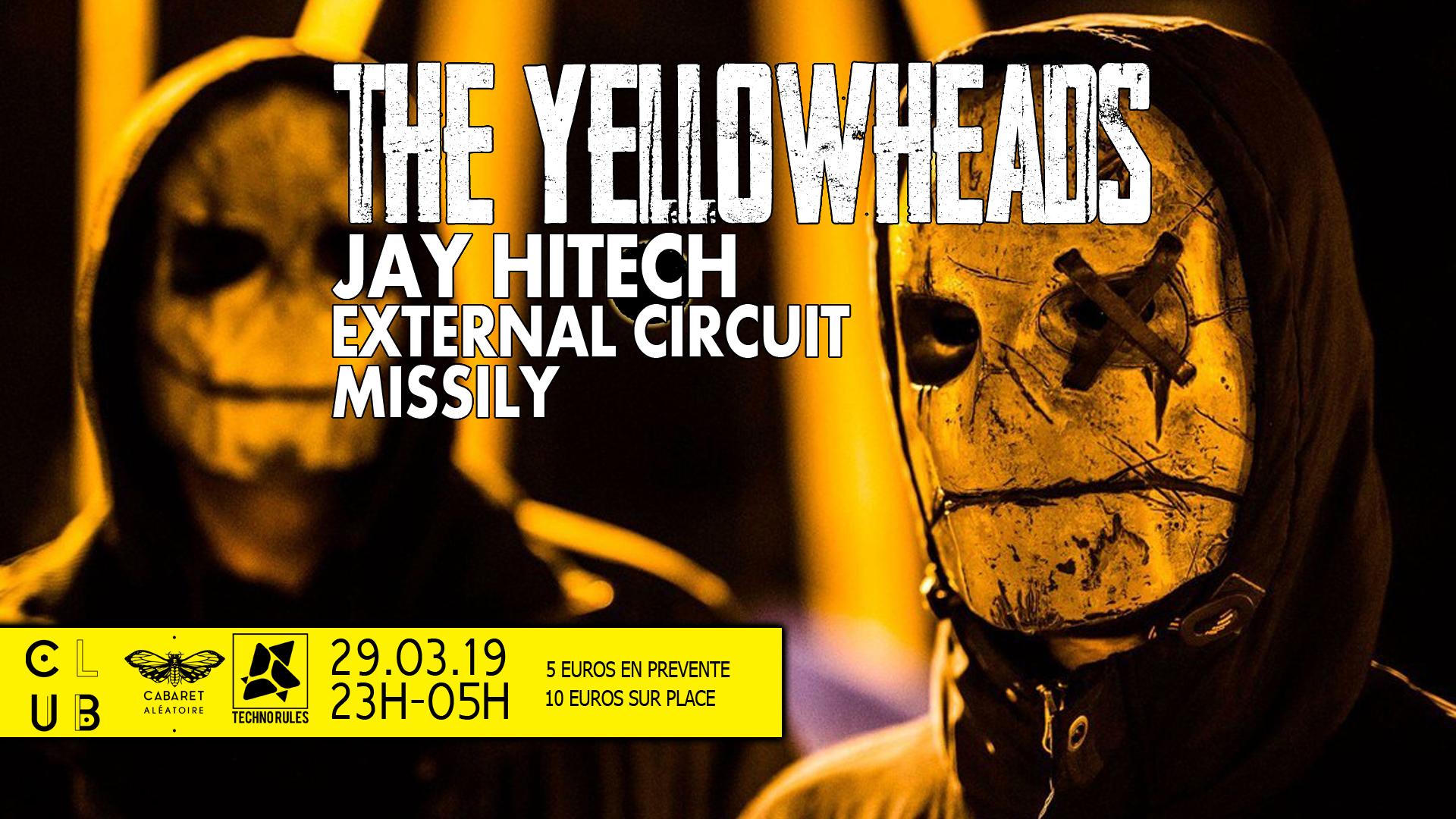 Club Cabaret x Techno Rules : The Yellowheads + Jay Hitech + ...