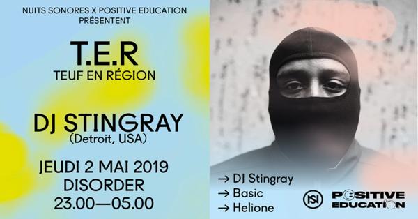Positive Education X Nuits Sonores : T.E.R - DJ Stingray