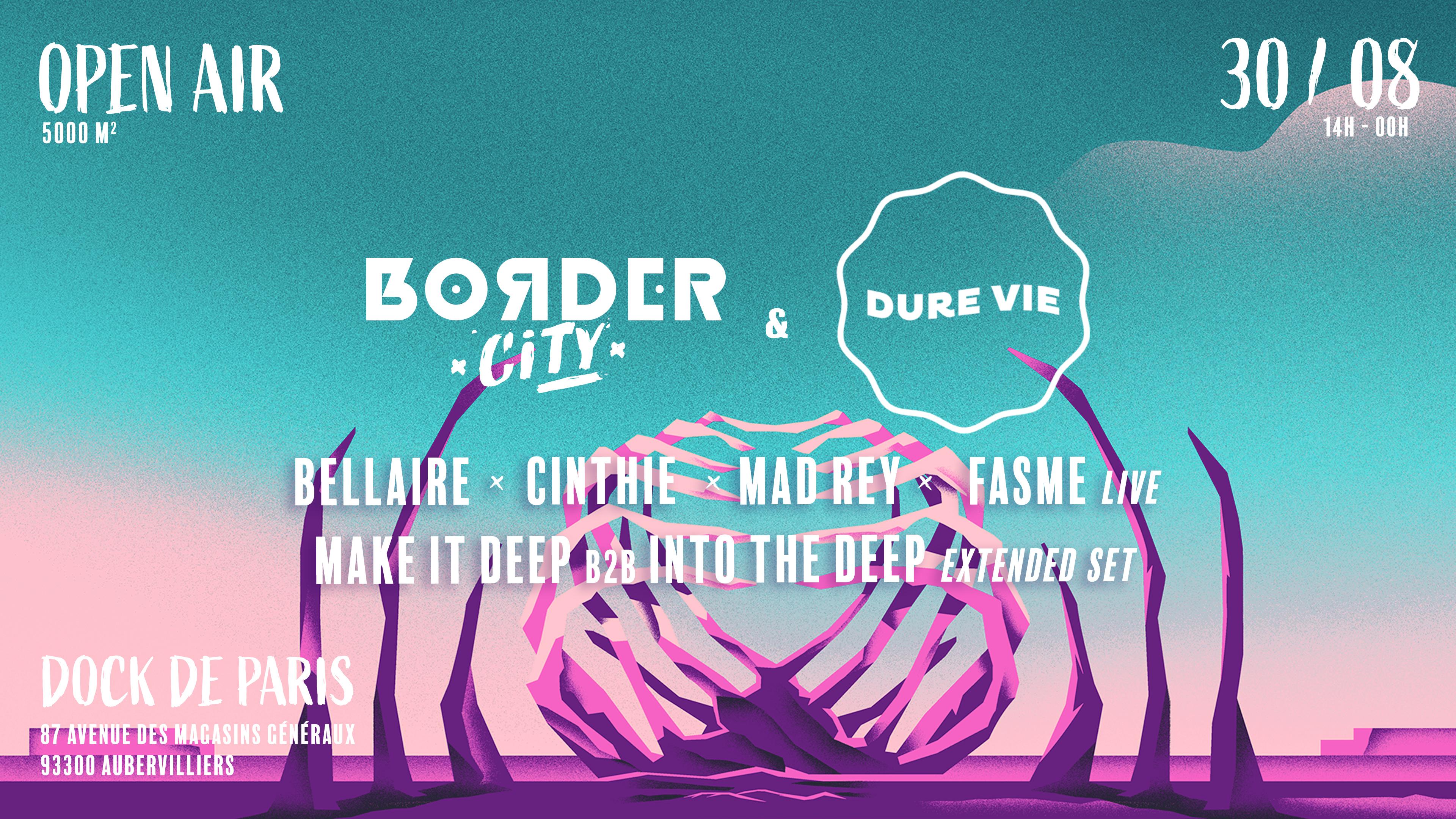 Border City x Dure Vie w/ Bellaire l Cinthie l MAD REY l
