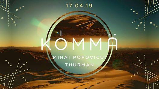 KÖMMA w/ Mihai Popoviciu (Cyclic Records) & Thurman