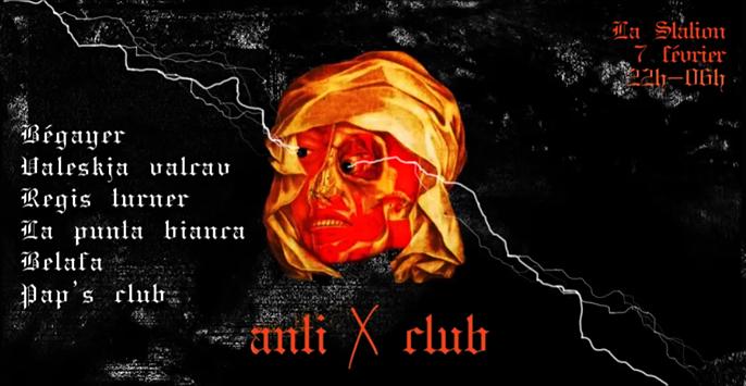Anticlub — Bégayer • Valeskja Valcav • Regis Turner & more