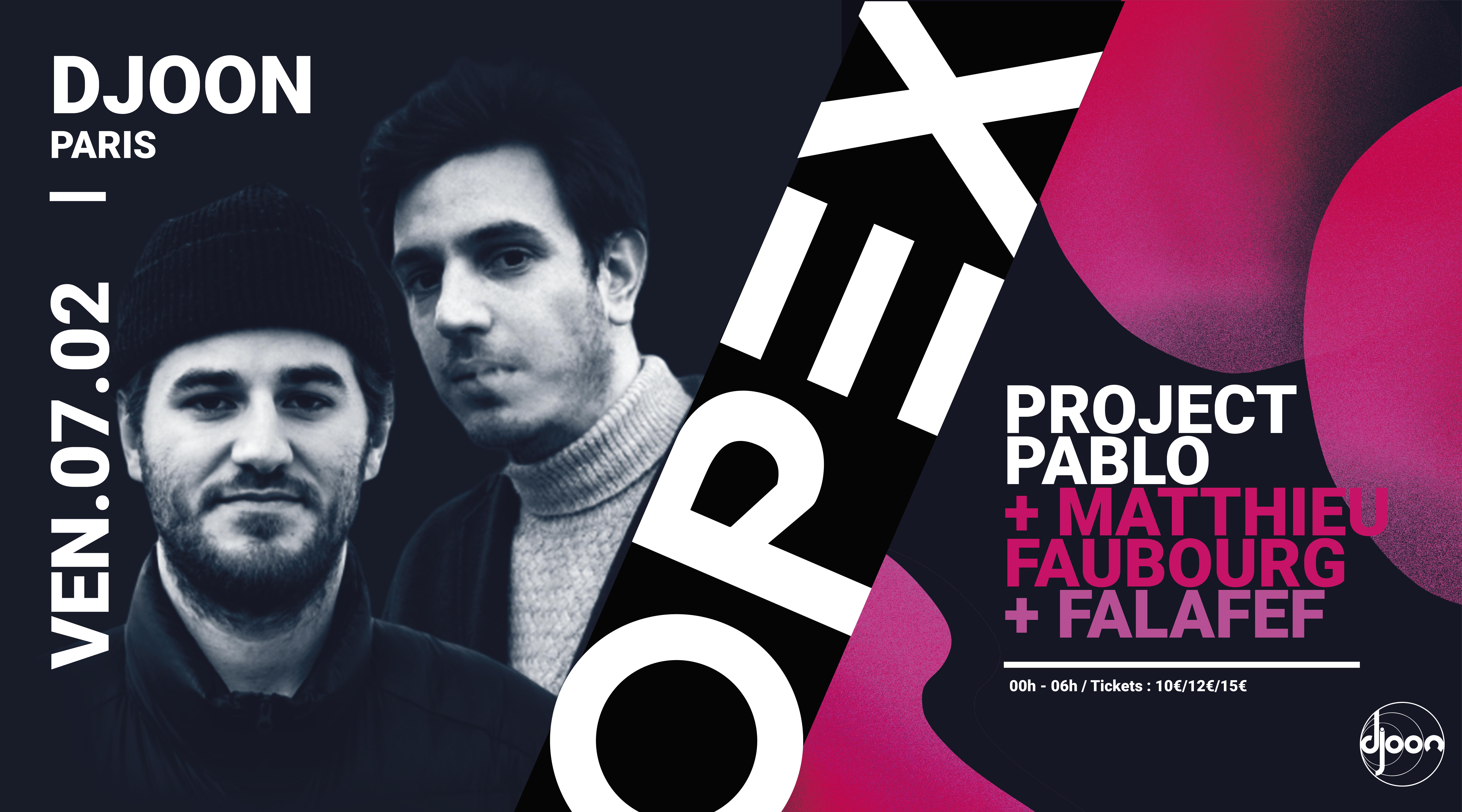 OPEX présente Project Pablo & Matthieu Faubourg