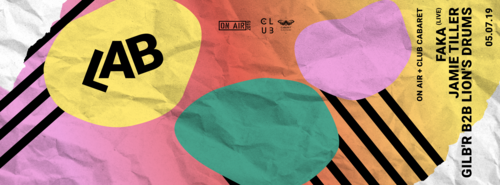 Club Cabaret x Laboratoire des possibles : Jamie Tiller b2b Gilb'r b2b Lion's Drums + Pussylicious