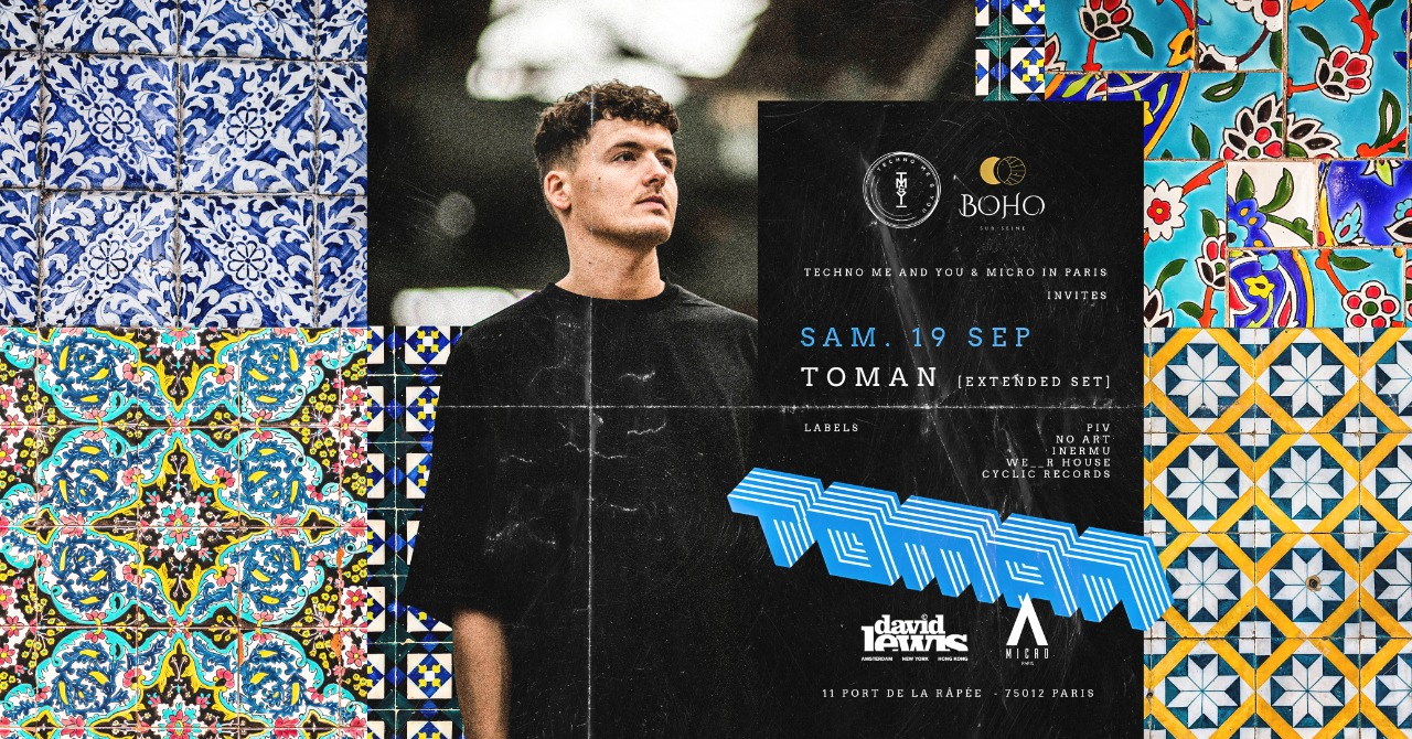 Techno Me And You & Micro In Paris Invites TOMAN [Extended Set]