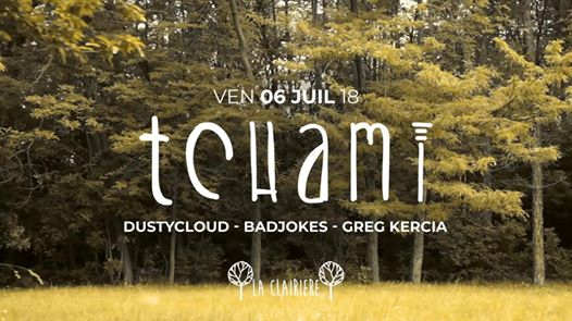 La Clairière : Tchami, Dustycloud, Badjokes, Greg Kercia