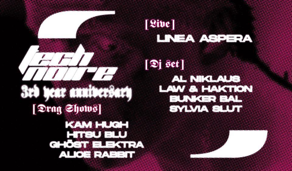 Tech Noire 3rd Anniversary | Linea Aspera