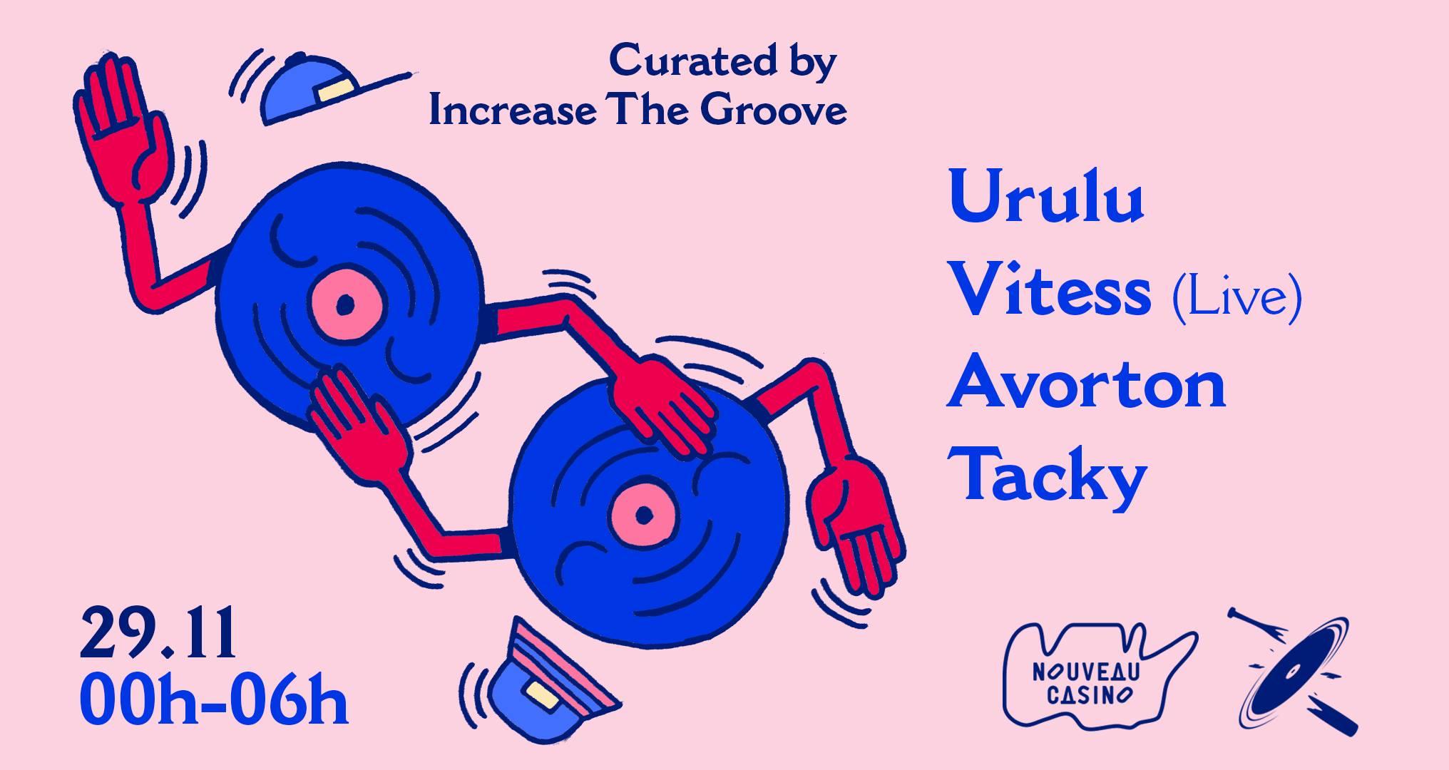 Increase the Groove ✦ Urulu, Vitess (live) & More