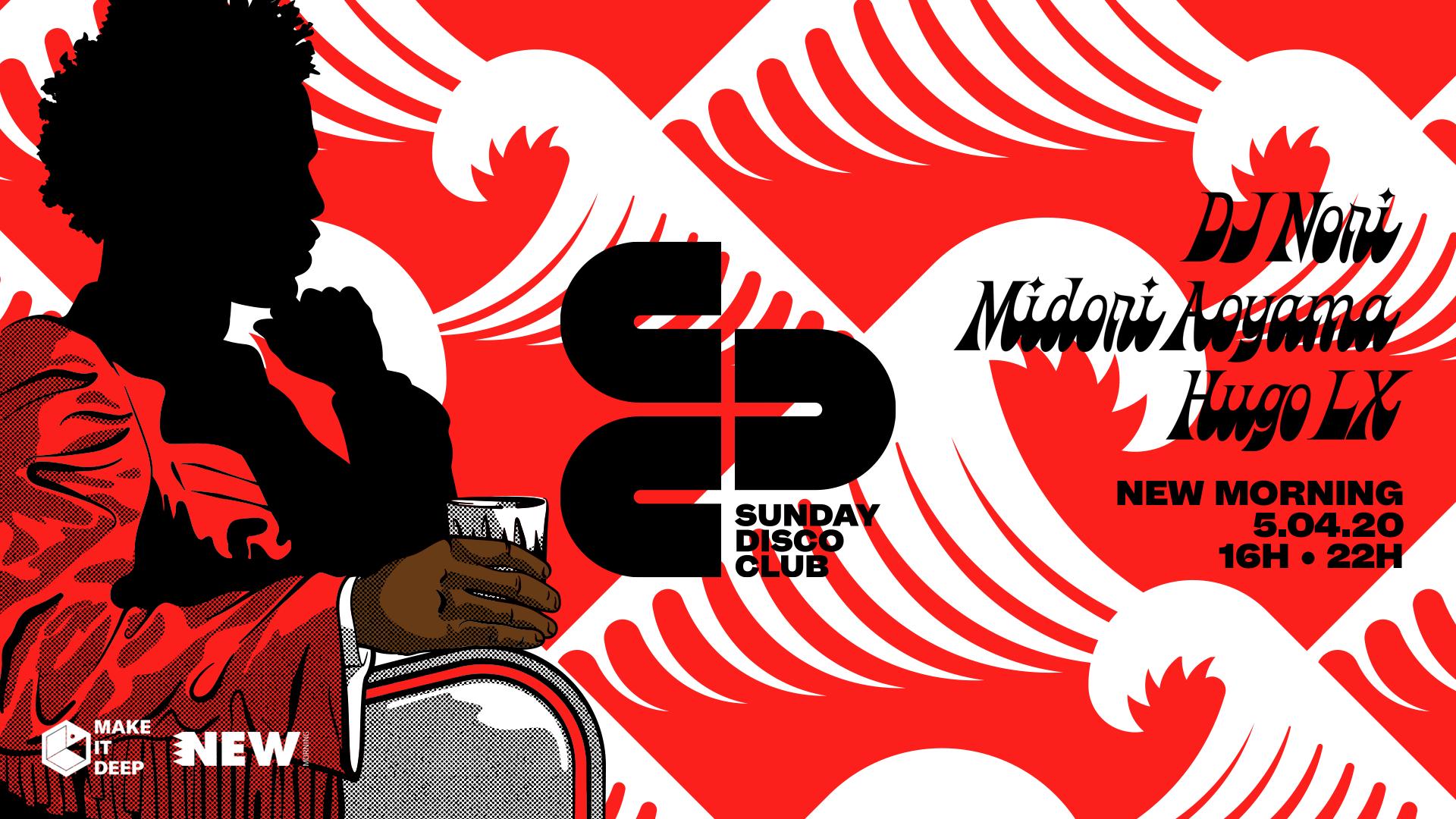 SUNDAY DISCO CLUB - DJ Nori, Hugo LX, Midori Aoyama