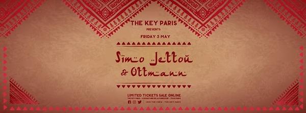 The Key Paris presents: Simo Jettou, Ottmann And Isaac