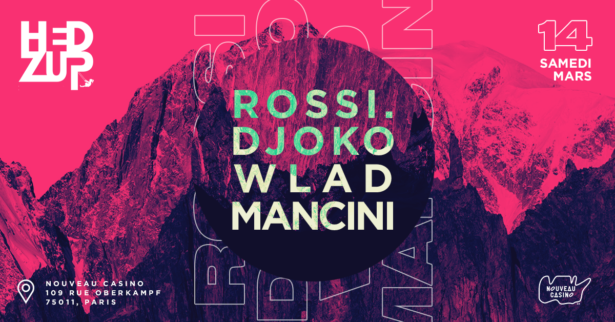 ANNULE hedZup showcase w/ ROSSI., DJOKO, WLAD, MANCINI